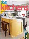 Do It Yourself Kitchens: Stunning Spaces on a Shoestring Budget (Better Homes & Gardens Decorating)