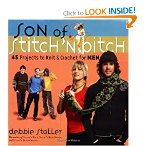 Son of Stitch 'n Bitch: 45 Projects to Knit and Crochet for Men Debbie Stoller