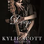 Deep: Stage Dive, Book 4 | Kylie Scott