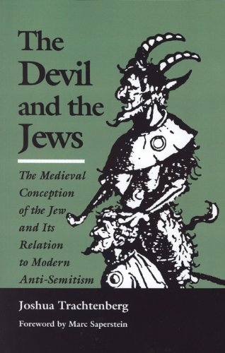 The Devil and the Jews: The Medieval Conception of the...