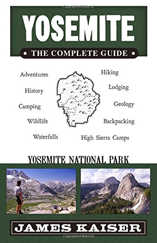 Yosemite: The Complete Guide (Yosemite the Complete Guide to Yosemite National Park)