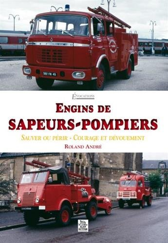 engins-de-sapeurs-pompiers-sauver-ou-perir-courage-et-devouement