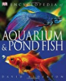 Encyclopedia of Aquarium & Pond Fish (0756636787) by Alderton, David