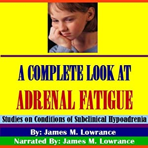 A Complete Look at Adrenal Fatigue Audiobook