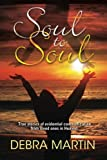 img - for Soul to Soul: True stories of evidential communication from loved ones in Heaven. book / textbook / text book
