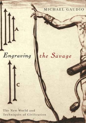 Engraving the Savage: The New World and Techniques of...