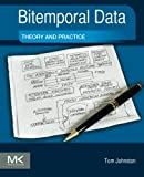 Bitemporal Data: Theory and Practice