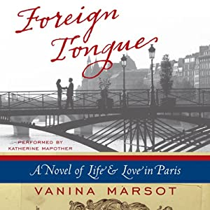 Foreign Tongue: A Novel of Life and Love in Paris | [Vanina Marsot]