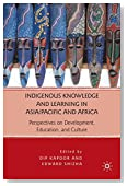 Indigenous Knowledge and Learning in Asia/Pacific and Africa: Perspectives on Development, Education, and Culture
