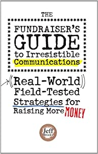 Fundraisers Guide to Irresistible Communications