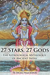 27 Stars, 27 Gods- The Astrological Mythology of Ancient India