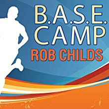 B.A.S.E. Camp (       UNABRIDGED) by Rob Childs Narrated by Daniel Hill