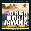 A High Wind in Jamaica (       UNABRIDGED) by Richard Hughes Narrated by Michael Maloney