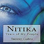 Nitika: Tears of My People | Mrs. Tammy L. Colleu