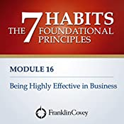 Module 16 - Being Highly Effective in Business |  FranklinCovey