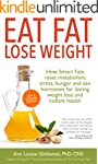 Eat Fat, Lose Weight: How Smart Fats...