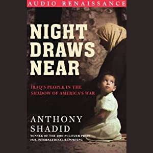Night Draws Near: Iraq's People in the Shadow of America's War | [Anthony Shadid]