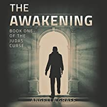The Awakening: The Judas Curse, Book 1 (       UNABRIDGED) by Angella Graff Narrated by Mikael Naramore