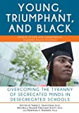 img - for Young, Triumphant, and Black: Overcoming the Tyranny of Segregated Minds in Desegregated Schools book / textbook / text book