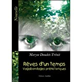 Rves d&#39;un temps - Vagabondages prhistoriquespar Maryse Doudet-Trnit