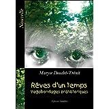 R�ves d'un temps - Vagabondages pr�historiquespar Maryse Doudet-Tr�nit