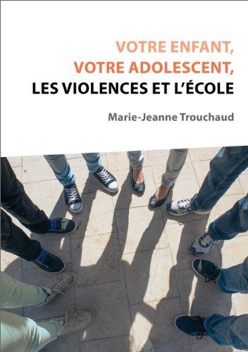 Couverture du livre Votre enfant, votre adolescent, les violences et l'école