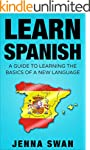 Spanish: Learn Spanish: A Guide To Le...