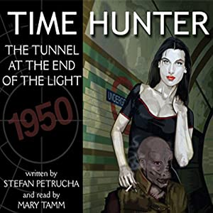Time Hunter: The Tunnel at the End of the Light | [Stefan Petrucha]