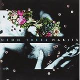 Habits ~ Neon Trees