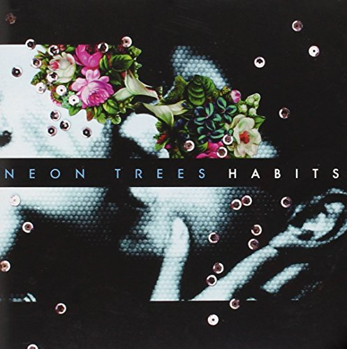 Neon Trees - Habits (MP3) - Zortam Music