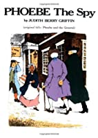 Phoebe the Spy by Griffin, Judith Barry…