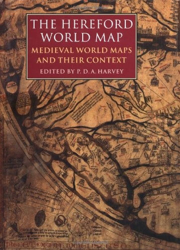 Hereford World Map: Medieval World Maps and their Context (British Library - British Library Studies in the History of the Book)