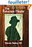 Reluctant Healer: The Life & Times of...