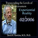 Transcending the Levels of Consciousness Series: Experiential Reality  by David R. Hawkins Narrated by David R. Hawkins