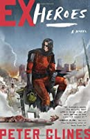 Ex-Heroes: A Novel