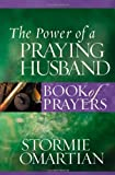 The Power of a Praying® Husband Book of Prayers (Power of a Praying Book of Prayers)