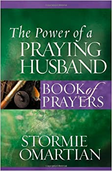 The Power of a Praying Husband Book of Prayers (Power of a Praying Book of Prayers): Stormie