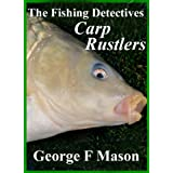 The Fishing Detectives: Carp Rustlersby George F Mason