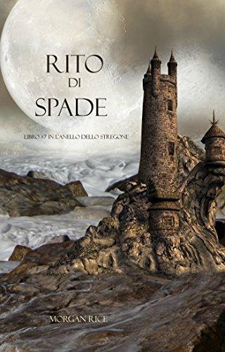 Morgan Rice - Rito Di Spade (Libro #7 In L'Anello dello Stregone) (Italian Edition)