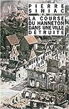 echange, troc Pierre Siniac - La course du hanneton dans une ville détruite : Ou La corvée de soupe