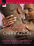 img - for Kissed by a Carrington (Kimani Romance) book / textbook / text book