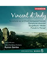 D'indy Orchestral Works Vol. 5