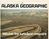 img - for Alaska Geographic: Yakutat the turbulent crescent - Vol. 2, No. 4, 1975 book / textbook / text book