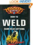 Monster Garage: How to Weld Damn Near...
