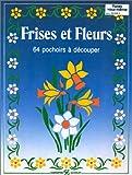 echange, troc Collectif - Frises et fleurs. 64 pochoirs à découper