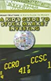 A Kid's Guide to Stock Market Investing (Robbie Readers)