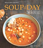 img - for Soup of the Day (Williams-Sonoma): 365 Recipes for Every Day of the Year book / textbook / text book