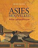 echange, troc Michel Foucher - Asies nouvelles : Atlas de géopolitique
