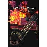 D*E*D, Dead