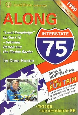 Along Interstate-75, 1999: The Local Knowledge Driving Guide for Interstate-75 Between Detroit and the Florida Border